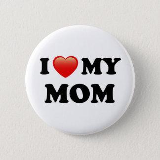 I Love My Mom, I Heart Mom 6 Cm Round Badge