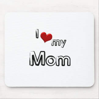 i love my mom mouse pad