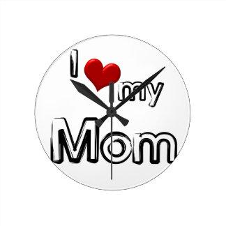 i love my mom round clock