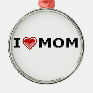 I Love My Mom Silver-Colored Round Decoration