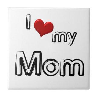 i love my mom tile