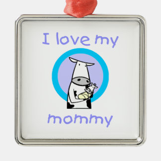 I love my mommy (cow) metal ornament