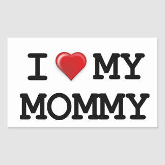 I Love My Mommy Rectangular Sticker