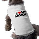 I LOVE MY MOMMY SLEEVELESS DOG SHIRT