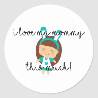 I Love My Mommy This Much - Sticker