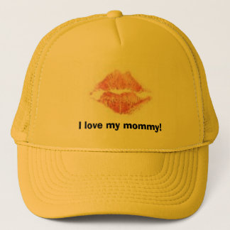 I love my mommy! trucker hat