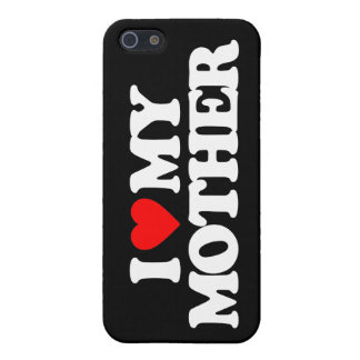 I LOVE MY MOTHER CASE FOR iPhone 5