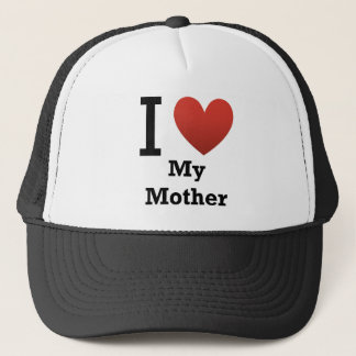 I Love My Mother Trucker Hat