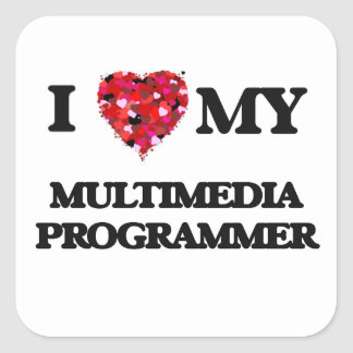 I love my Multimedia Programmer Square Sticker