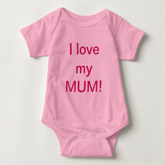 I love my MUM Baby Grow Baby Bodysuit