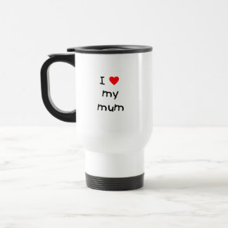I Love My Mum Coffee Mug