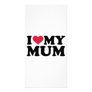 I love my mum customized photo card