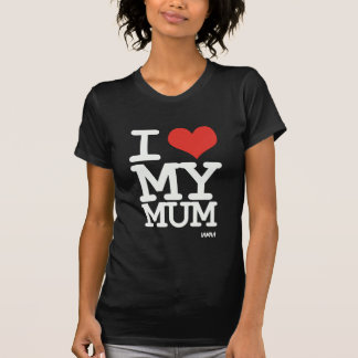 I love my mum tshirts