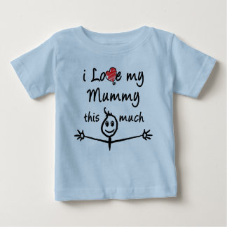 I love my Mummy! Baby T-Shirt