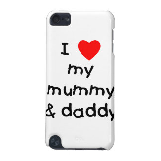 I Love My Mummy & Daddy iPod Touch (5th Generation) Case