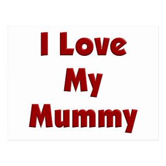 I Love My Mummy Post Card