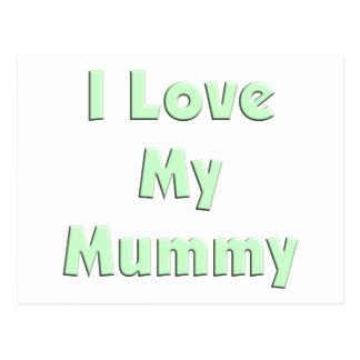 I Love My Mummy Postcard