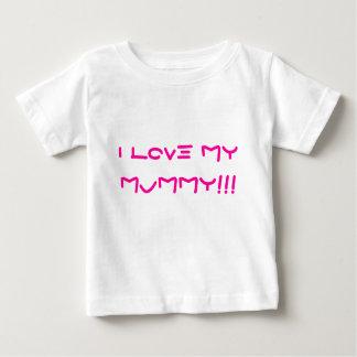 I LOVE MY MUMMY!!! TSHIRT