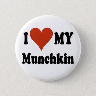 I Love My Munchkin Merchandise 6 Cm Round Badge