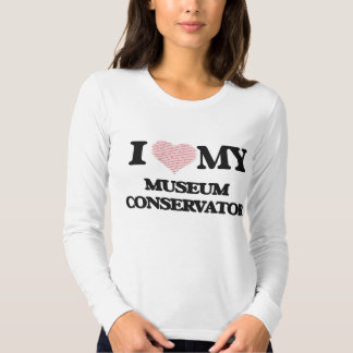 I love my Museum Conservator (Heart Made from Word T-shirt