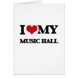 I Love My MUSIC HALL Greeting Cards