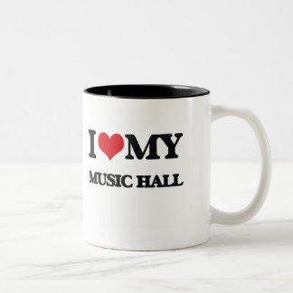 I Love My MUSIC HALL Mug