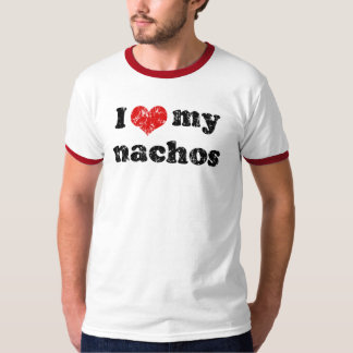 I love my nachos t shirt