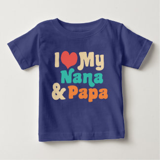 I Love My Nana and Papa Baby T-Shirt