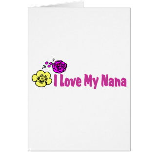 I Love My Nana Card