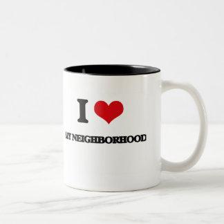 I Love My Neighborhood Mugs
