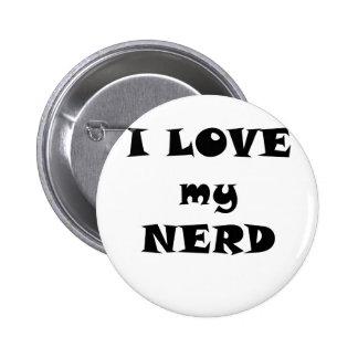 I Love my Nerd Pinback Button
