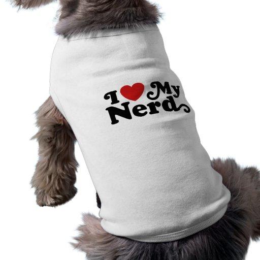 I Love My Nerd Dog T Shirt
