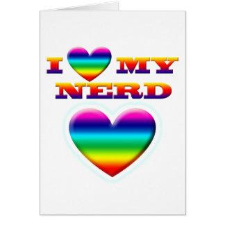I LOVE MY NERD GREETING CARD