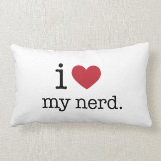 I love my nerd I heart my nerd Pillows