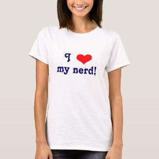 I love my nerd! T-Shirt