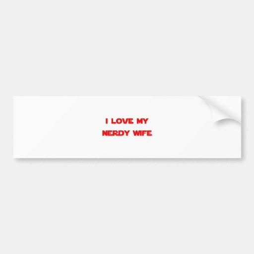 I Love My Nerdy Wife Bumper Sticker
