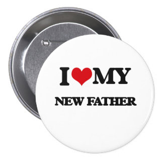 I love my New Father 7.5 Cm Round Badge