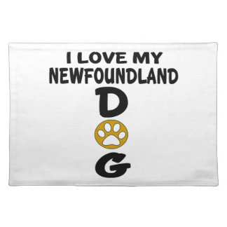 I Love My Newfoundland Dog Designs Placemat