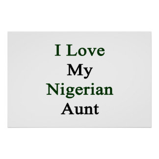 I Love My Nigerian Aunt Poster