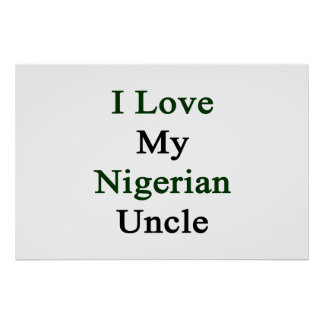 I Love My Nigerian Uncle Poster