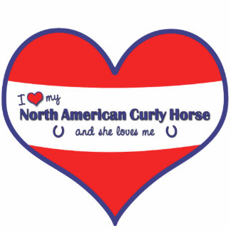 I Love My North American Curly Horse (Female) Standing Photo Sculpture