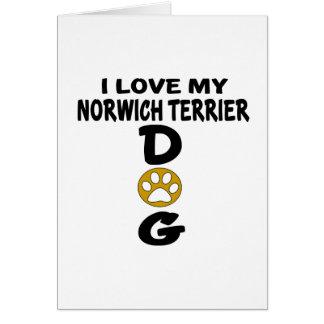 I Love My Norwich Terrier Dog Designs Card