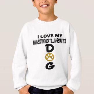 I Love My Nova Scotia Duck Tolling Retriever Dog D Sweatshirt