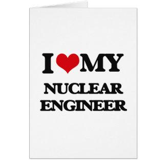 I love my Nuclear Engineer Card