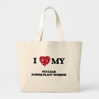 I love my Nuclear Power Plant Worker Jumbo Tote Bag