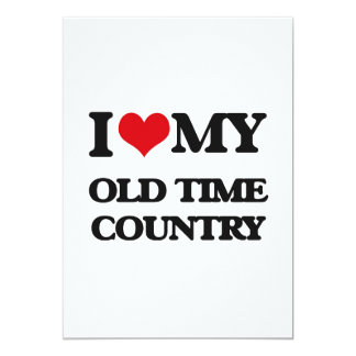 "I Love My OLD TIME COUNTRY 5"" X 7"" Invitation Card"