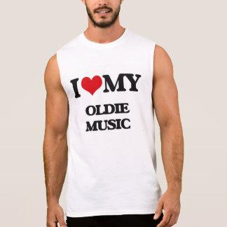 I Love My OLDIE MUSIC Sleeveless T-shirt