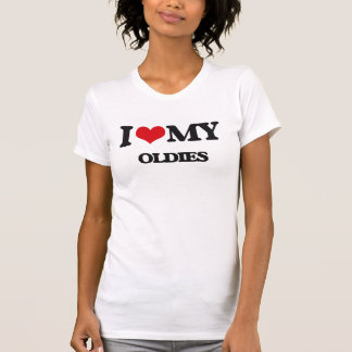 I Love My OLDIES Tshirt