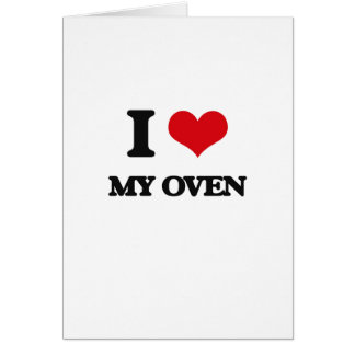 I Love My Oven Card