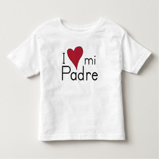 I love my Padre Toddler T-Shirt